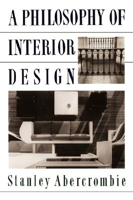 A Philosophy of Interior Design By Abercrombie, Stanley