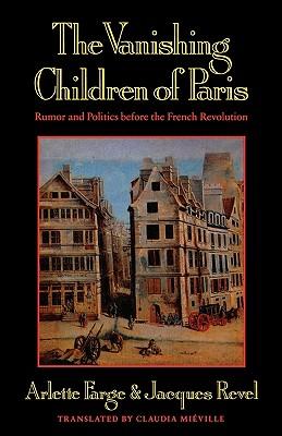 Vanishing Children of Paris By Farge, Arlette/ Revel, Jacques/ Mieville, Claudia