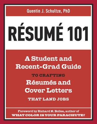 Resume 101 By Schultze, Quentin J./ Kim, Bethany J./ Bolles, Richard Nelson (FRW)